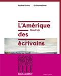 Pauline Guéna et Guillaume Binet - L'Amérique des écrivains - Road trip.