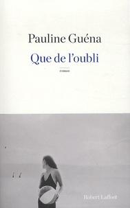 Pauline Guéna - Que de l'oubli.