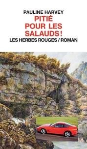 Pauline Harvey - Pitié pour les salauds !.