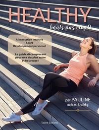 Pauline - Healthy (mais pas trop !).