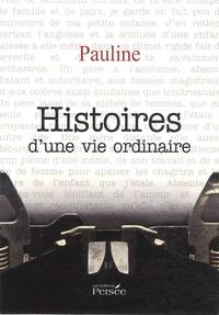 Pauline - Histoires d'une vie ordinaire.