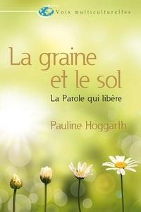 Pauline Hoggarth - La graine et le sol.