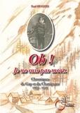 Pauline Hugues - Oh! je ne suis pas mort - Chronique de Gap et du Champsaur 1914-1945.