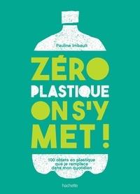 Pauline Imbault - Zéro plastique on s'y met!.