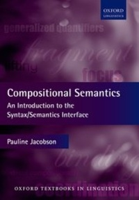 Pauline Jacobson - Compositional Semantics - An Introduction to the Syntax/Semantics Interface.