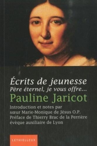 Pauline Jaricot - Ecrits de jeunesse - Père éternel, je vous offre....