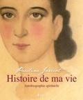 Pauline Jaricot - Histoire de ma vie - Autobiographie spirituelle.