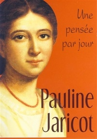 Pauline Jaricot - Pauline Jaricot - Une pensée par jour.