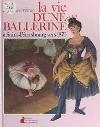 Pauline Jeanne Despois et Edward Mortelmans - La vie d'une ballerine à Saint-Pétersbourg vers 1870.