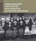 Pauline Jéhannin - Jeanne-Marie Barbey - Une peintre photographe en Centre-Bretagne.