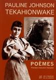 Pauline Johnson Tekahionwake - Poèmes.