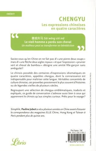 Chengyu. Les expressions chinoises en quatre caractères, guide de conversation