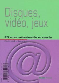 Disques, vidéo, jeux. 20 sites sélectionnés et testés.pdf