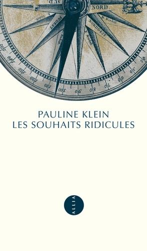 Pauline Klein - Les Souhaits ridicules.