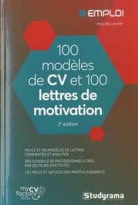 Pauline Lahary - 100 modèles de CV et 100 lettres de motivation.