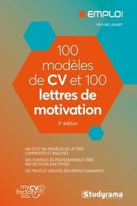 Pauline Lahary et  MyCVFactory - 100 modèles de CV et 100 lettres de motivation.