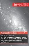Pauline Landa et  50 minutes - Georges Lemaître et la théorie du Big Bang - Qu'y avait-t-il au commencement de l'univers ?.