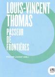 Pauline Launay - Louis-Vincent Thomas - Passeur de frontières.