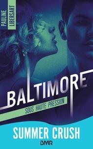 Pauline Libersart - Baltimore - 1 - Sous haute pression.
