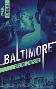 Pauline Libersart - Baltimore - 1 - Sous haute pression 1 : Baltimore - 1 - Sous haute pression.