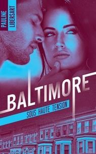 Pauline Libersart - Baltimore 3 - Sous haute tension.