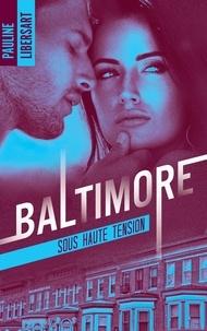 Pauline Libersart - Baltimore - Tome 3, Sous haute tension.