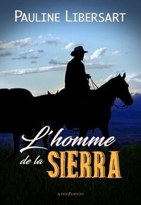 Pauline Libersart - L'Homme de la Sierra.