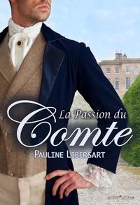 Pauline Libersart - La passion du Comte.