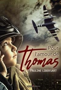 Pauline Libersart - Pour l'amour de Thomas.