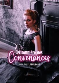 Pauline Libersart - Prisonnière des convenances.