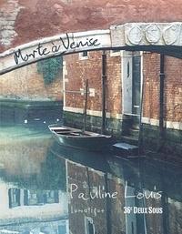Pauline louis - Morte à Venise.