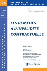 Pauline Marcou - Les remèdes contre l'invalidité contractuelle.