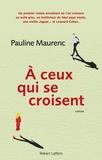 Pauline Maurenc - A ceux qui se croisent.
