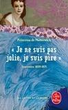 """Pauline Metternich - """"Je ne suis pas jolie, je suis pire"""" - Souvenirs 1859-1871."""