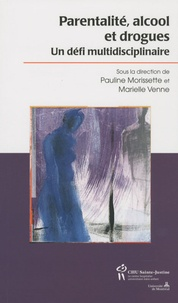 Pauline Morissette et Marielle Venne - Parentalité, alcool et drogues - Un défi multidisciplinaire.