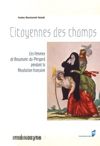 Pauline Moszkowski-Ouargli - Citoyennes des champs - Les femmes de Beaumont-du-Périgord pendant la Révolution française.