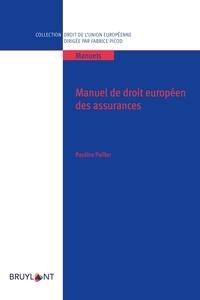 Pauline Pailler - Manuel de droit européen des assurances.