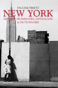 Pauline Peretz - New York - Histoires, promenades Anthologie et dictionnaire.
