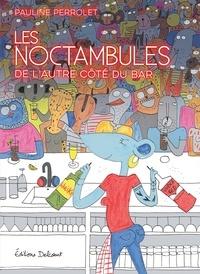 Pauline Perrolet - Les Noctambules - De l'autre côté du bar.
