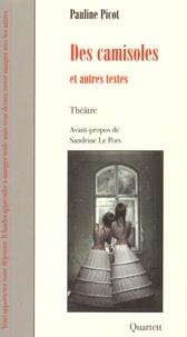 Pauline Picot - Des camisoles et autres textes.