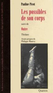 Pauline Picot - Les possibles de son corps suivi de Outre.