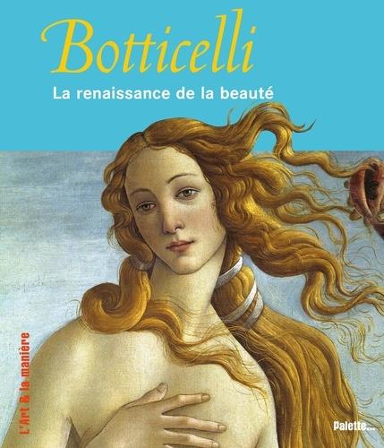 Pauline Piettre - Botticelli - La renaissance de la beauté.