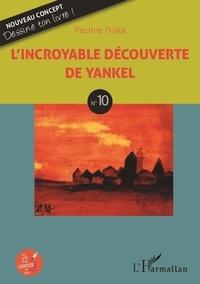 Pauline Polka - L'incroyable découverte de Yankel.