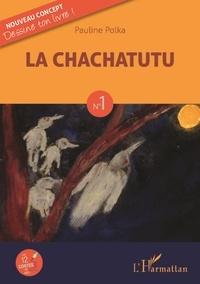 Pauline Polka - La Chachatutu.