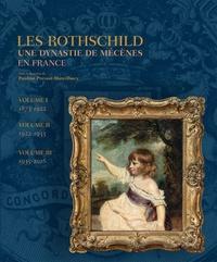 Pauline Prevost-Marcilhacy - Les Rothschild, une dynastie de mécènes en France - Coffret en 3 volumes : Volume 1, 1873-1922 ; Volume 2, 1922-1935 ; Volume 3, 1935-2016.
