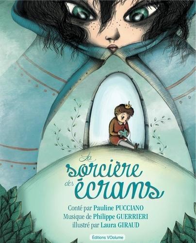 Pauline Pucciano et Laura Giraud - La sorcière des écrans. 1 CD audio