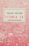 Pauline Pucciano - Titania 2.0. - Version anglaise.