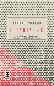 Pauline Pucciano - Titania 2.0. - Version bilingue.