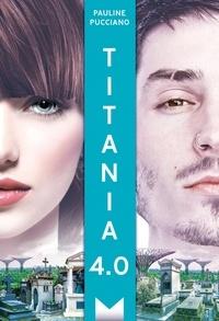 Pauline Pucciano - Titania Tome 2 : Titania 4.0.