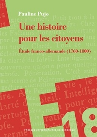 Pauline Pujo - Une histoire pour les citoyens - Etude franco-allemande (1760-1800).